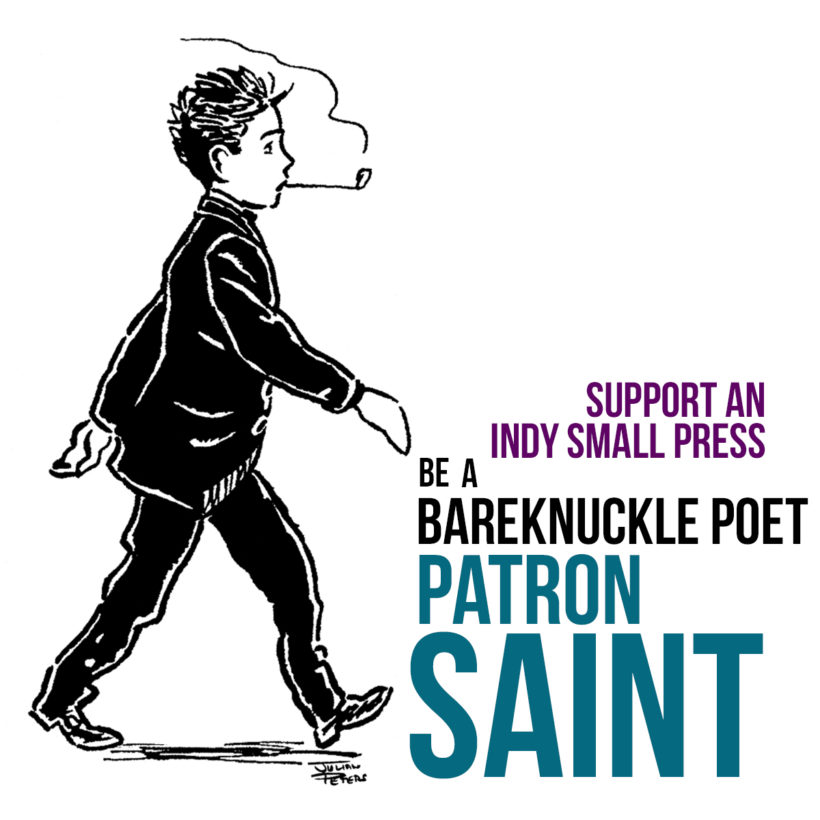 Be a Bareknuckle Poet Patron Saint